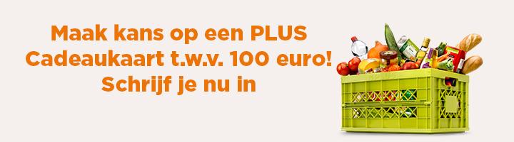 Maak kans op een PLUS Cadeaukaart t.w.v. 100 euro! Schrijf je nu in